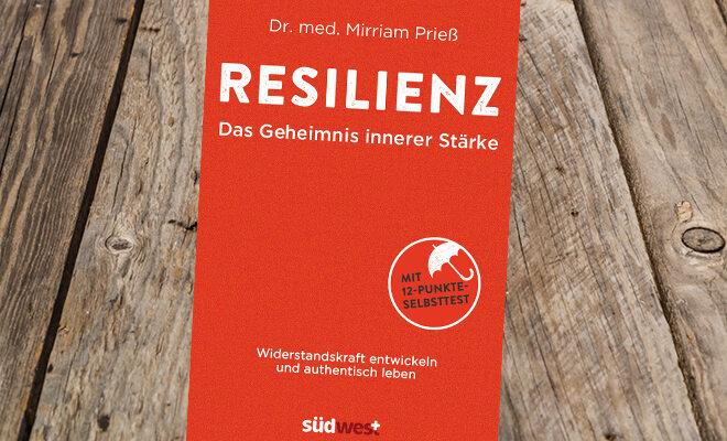 """Wir verlosen zehnmal das Buch """"Resilienz"""". Eine Lektüre darüber, was psychische Widerstandskraft bedeutet und wie man sie erlernt."""